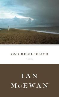 On Chesil Beach: A Novel -- First 1st U.S. Edition w/ Dust Jacket